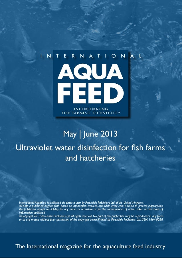 May | June 2013Ultraviolet water disinfection for fish farmsand hatcheriesThe International magazine for the aquaculture f...