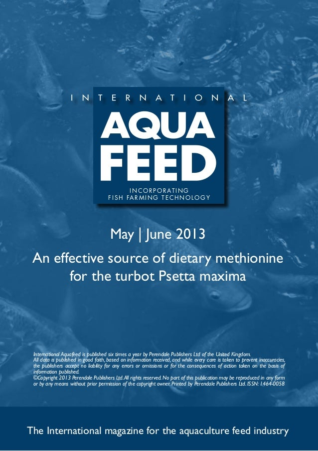 May | June 2013An effective source of dietary methioninefor the turbot Psetta maximaThe International magazine for the aqu...