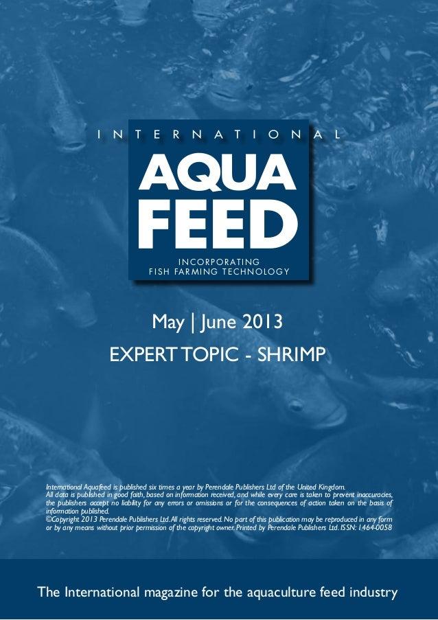 May | June 2013EXPERT TOPIC - SHRIMPThe International magazine for the aquaculture feed industryInternational Aquafeed is ...