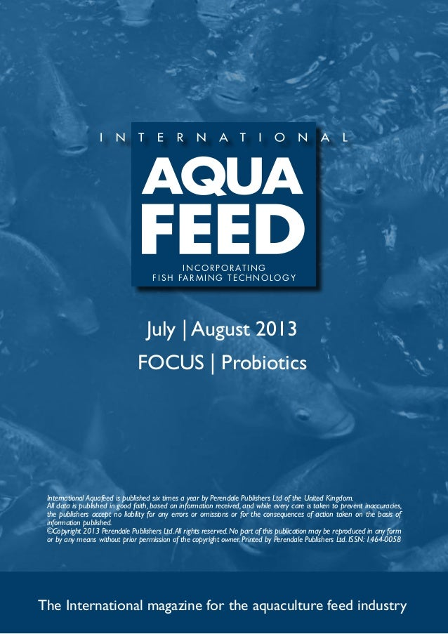 July | August 2013 FOCUS | Probiotics The International magazine for the aquaculture feed industry International Aquafeed ...