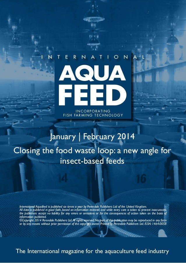 I N C O R P O R AT I N G f i s h far m ing t e c h no l og y  January | February 2014 Closing the food waste loop: a new a...