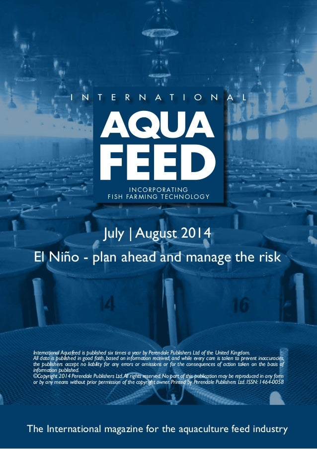 July | August 2014 El Niño - plan ahead and manage the risk The International magazine for the aquaculture feed industry I...