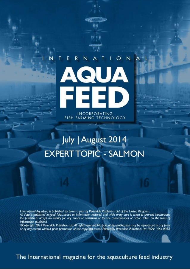 July | August 2014 EXPERT TOPIC - SALMON The International magazine for the aquaculture feed industry International Aquafe...