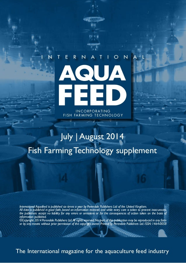 July   August 2014 Fish Farming Technology supplement The International magazine for the aquaculture feed industry Interna...