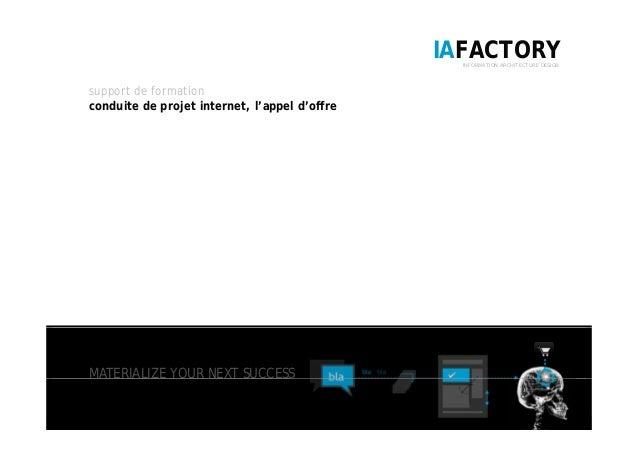 IAFACTORYINFORMATION ARCHITECTURE DESIGN support de formation conduite de projet internet, l'appel d'offre MATERIALIZE YOU...