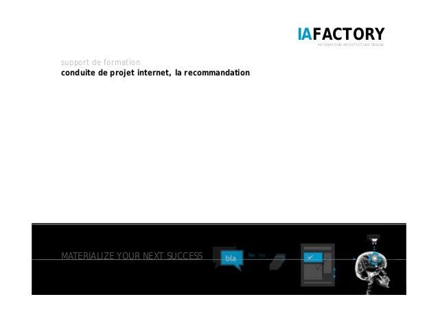 IAFACTORYINFORMATION ARCHITECTURE DESIGN support de formation conduite de projet internet, la recommandation MATERIALIZE Y...