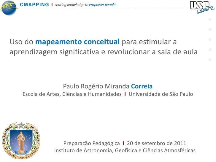 <br /><br /><br /><br /><br />Uso do mapeamentoconceitualparaestimular a aprendizagemsignificativa e revolucionar a s...