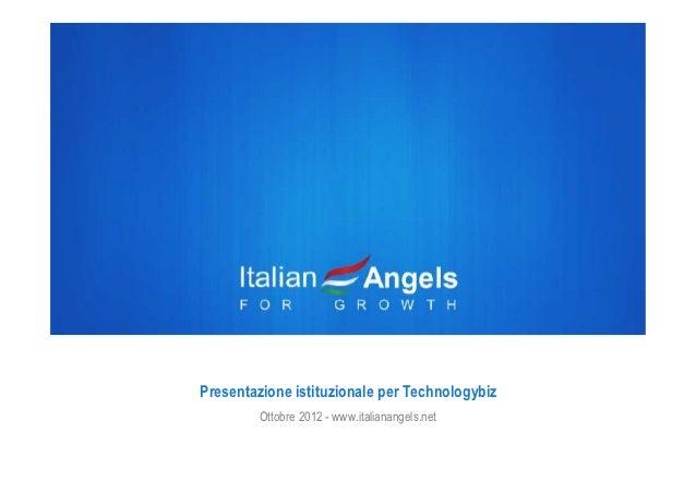 Presentazione istituzionale per Technologybiz        Ottobre 2012 - www.italianangels.net