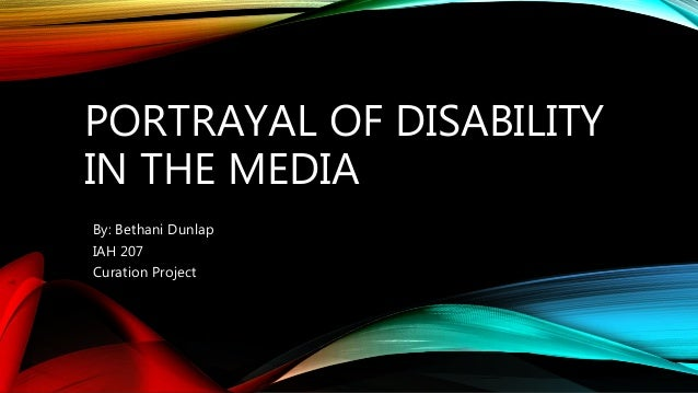 the disability representation in the media Media coverage of disability issues: persons with disabilities receive similar treatment in the news.