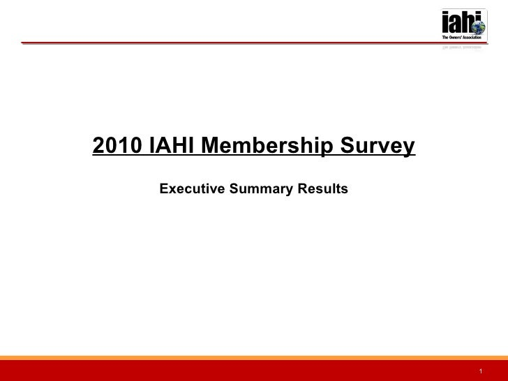 <ul><li>2010 IAHI Membership Survey </li></ul><ul><li>Executive Summary Results </li></ul>