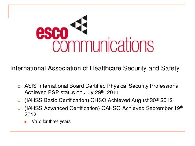 International Association of Healthcare Security and Safety     ASIS International Board Certified Physical Security Prof...