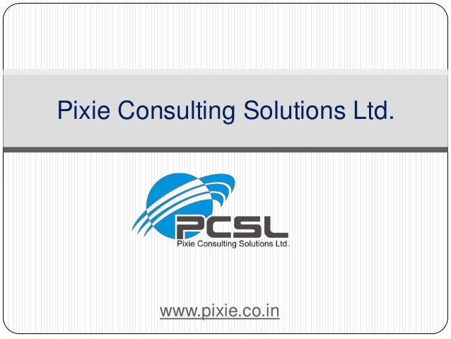 Pixie Consulting Solutions Ltd. www.pixie.co.in