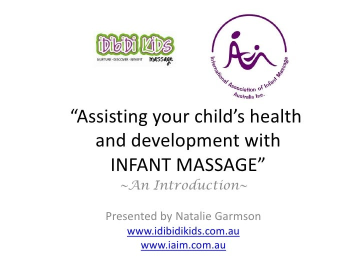 """Assisting your child's health and development with INFANT MASSAGE""<br />~An overview of Idibidi Kids & the I.A.I.M. cours..."