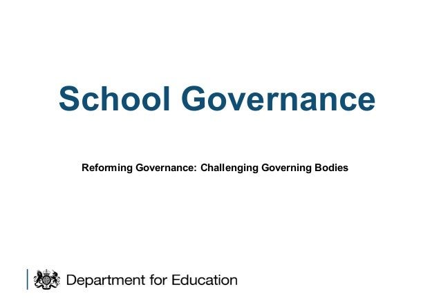 School Governance Reforming Governance: Challenging Governing Bodies