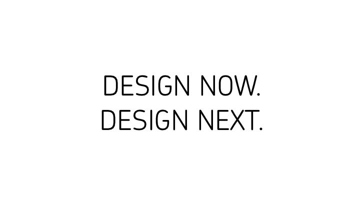 Creating the Now and Navigating the Future of Design