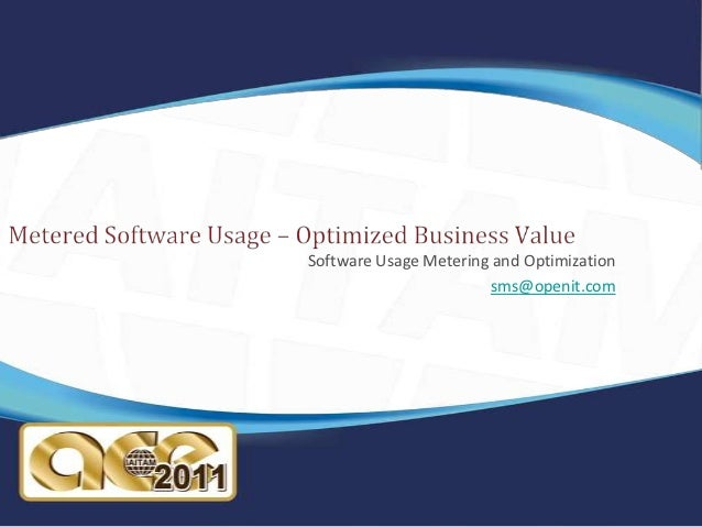 Software Usage Metering and Optimization                        sms@openit.com
