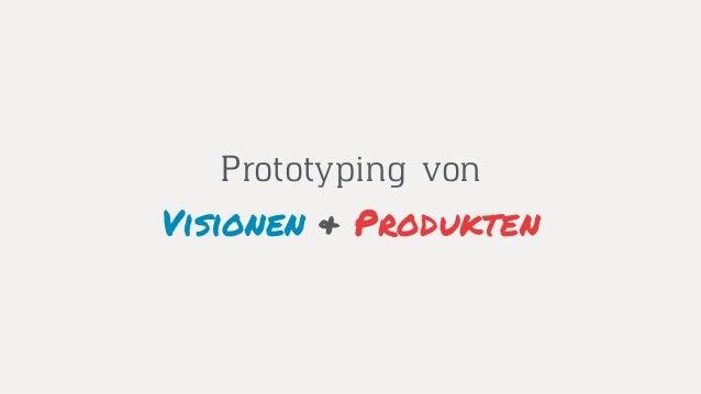 Visionen & Produkten Prototyping von