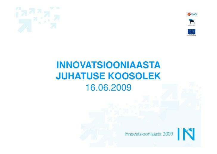 INNOVATSIOONIAASTA JUHATUSE KOOSOLEK      16.06.2009