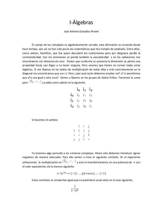 I-Álgebras                                     José Antonio González Perant        El cuerpo de los complejos es algebraic...