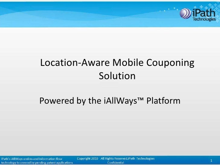 Location-Aware Sales & Marketing                   Overview of the iPath MarketingAllWays™ Platform                       ...