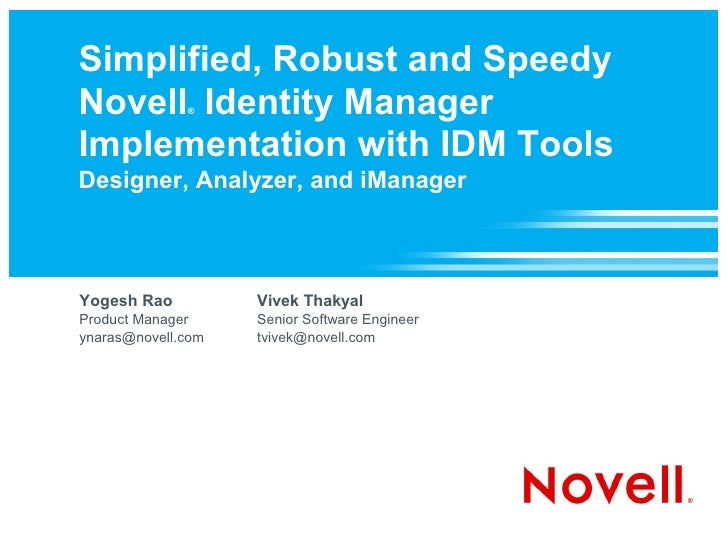 Simplified, Robust and Speedy Novell Identity Manager               ®    Implementation with IDM Tools Designer, Analyzer,...