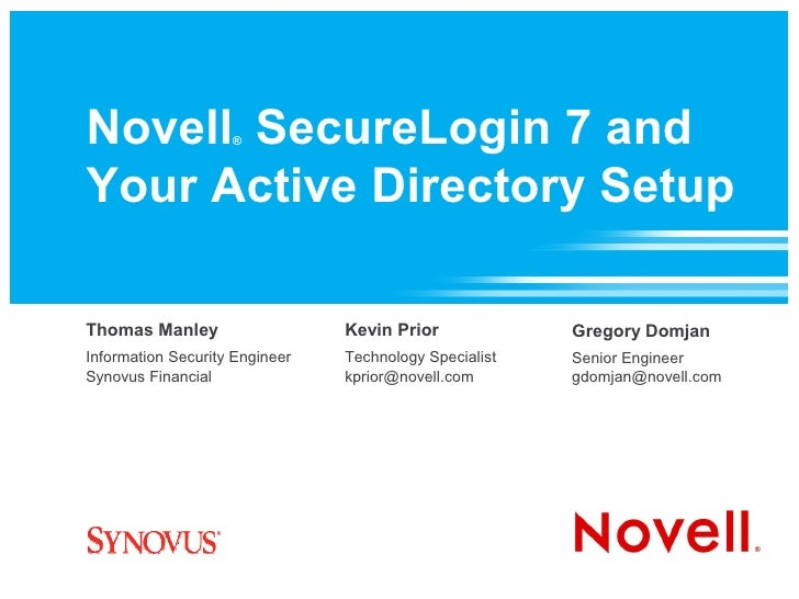 Novell SecureLogin 7 and                     ®    Your Active Directory Setup  Thomas Manley                   Kevin Prior...