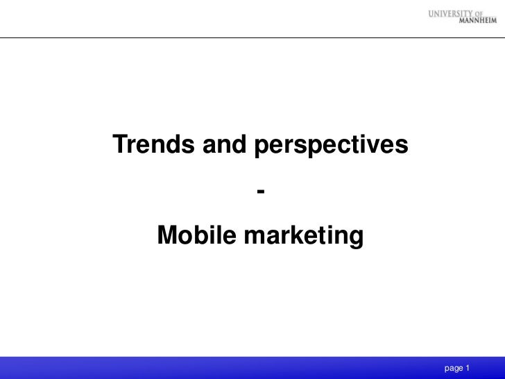 Trends and perspectives           -   Mobile marketing                          page 1