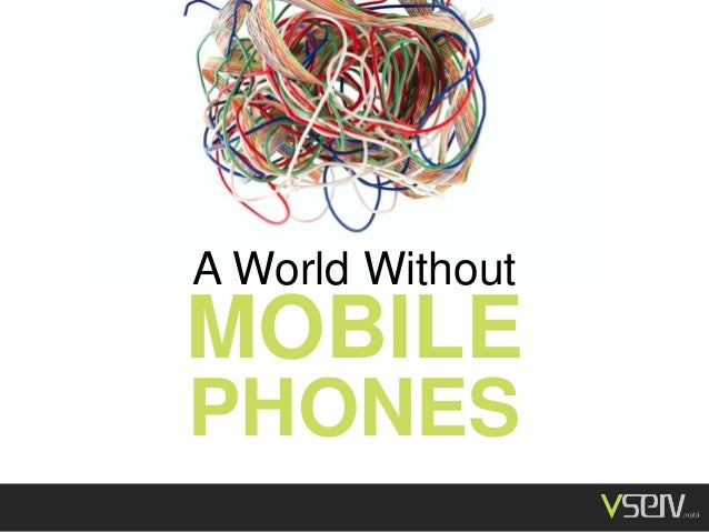 World without mobile phones