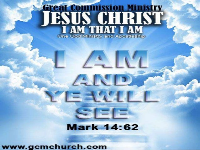 MARK 14:61-62 I AM AND YE SHALL SEE