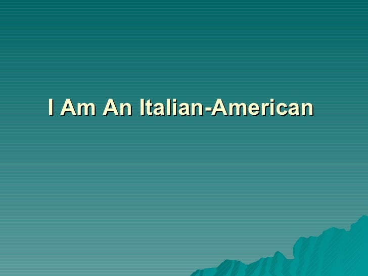 IAm An Italian-American