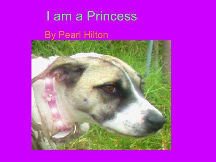 I am a Princess By Pearl Hilton