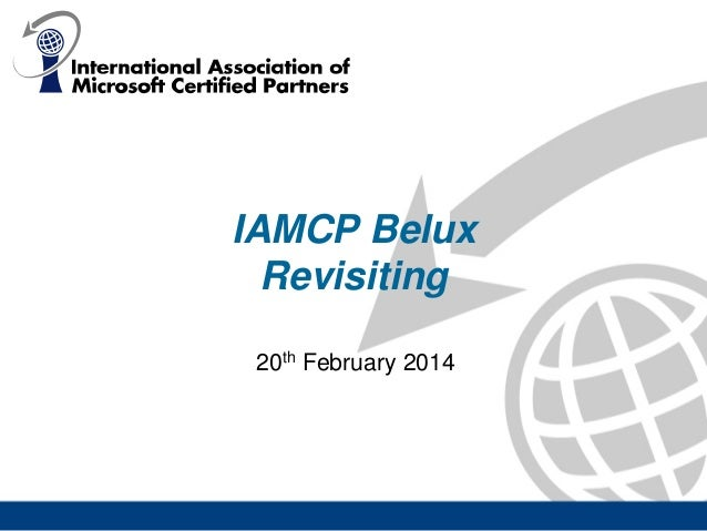IAMCP Belux Revisiting 20th February 2014