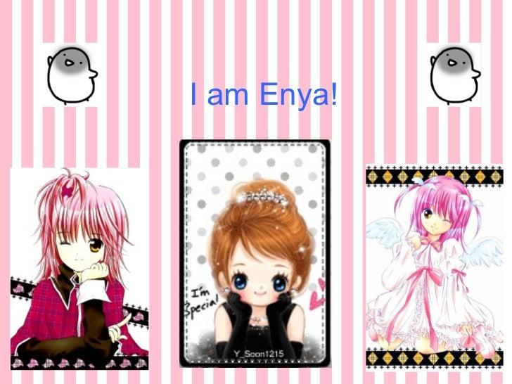 I am Enya!