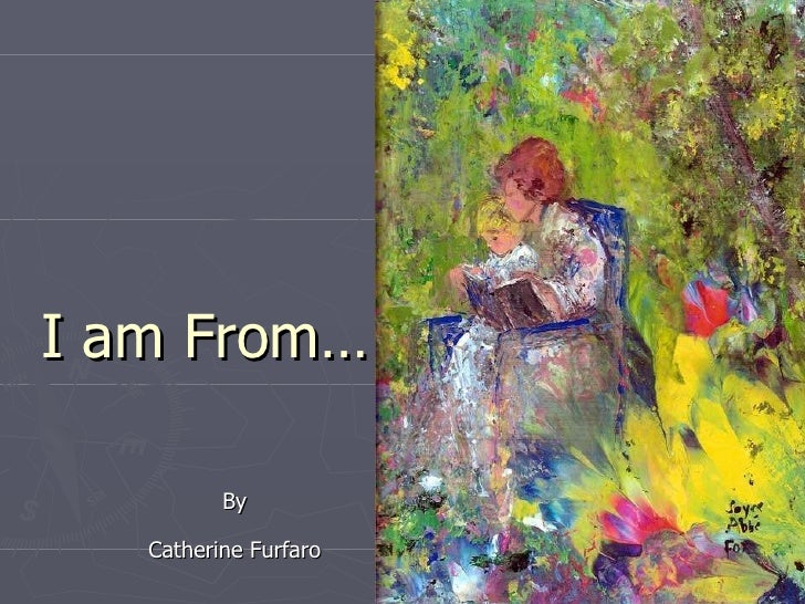 I am From… By Catherine Furfaro
