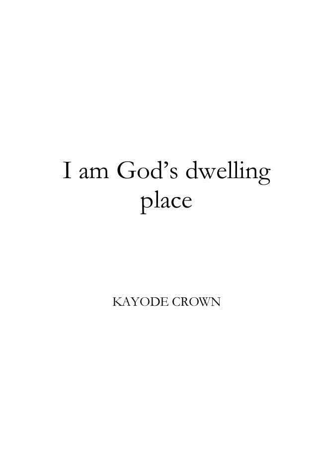 I am God's dwelling place  KAYODE CROWN
