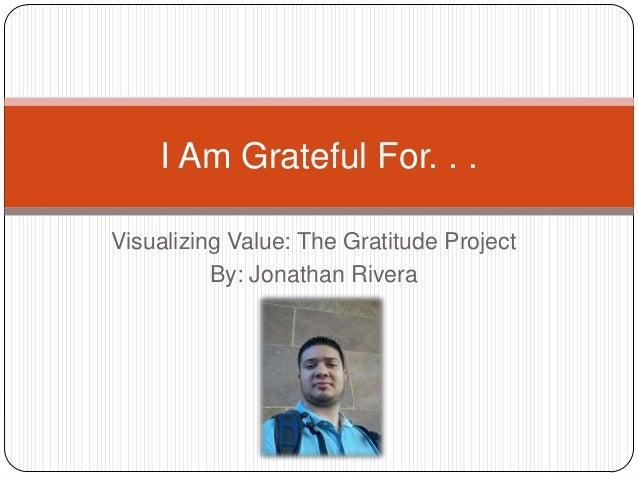 I am grateful for  jonathan rivera