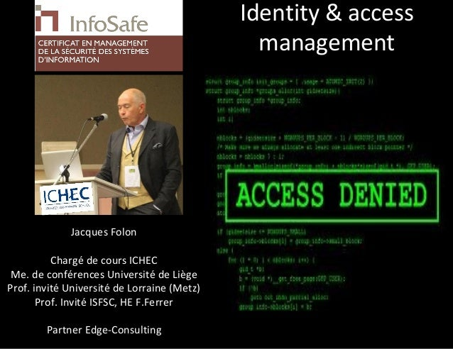 Identity & access                                               management             Jacques Folon          Chargé de co...