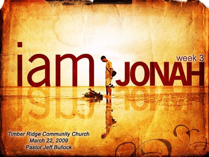 I Am Jonah Week 3