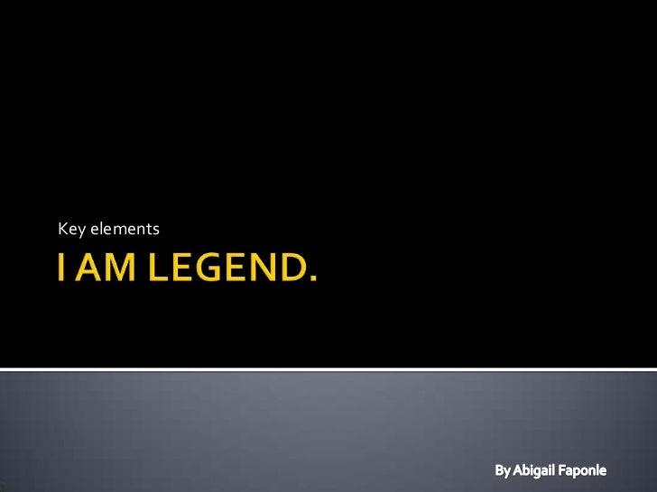 I am legend   elements