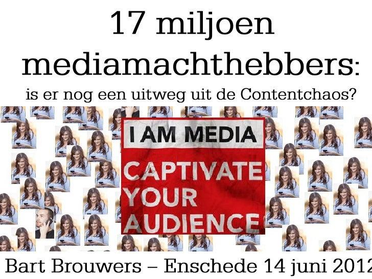 17 miljoen mediamachthebbers