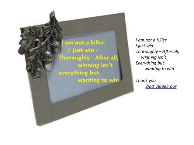 Iam not a killer - I Just Win