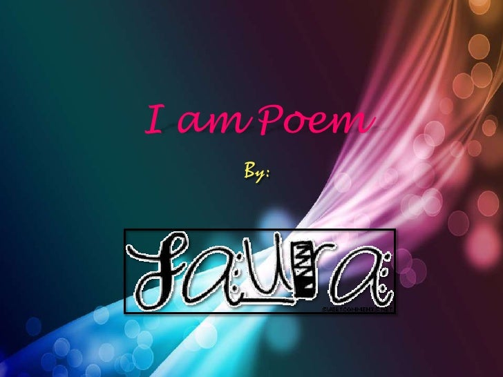 I Am Poem Laura Moreno