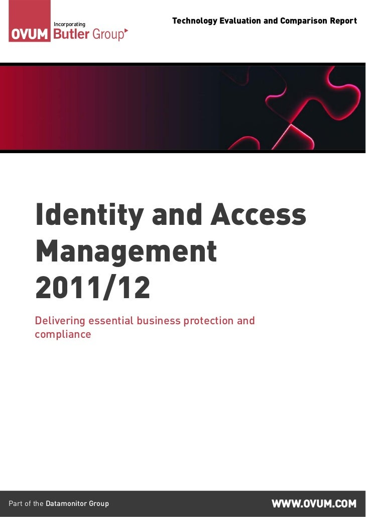 Incorporating        Technology Evaluation and Comparison ReportOVUM Butler Group       Identity and Access       Manageme...