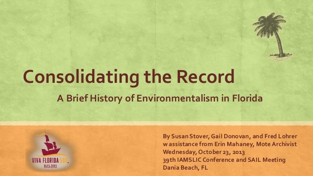 Consolidating the record: A brief history of environmentalism in Florida
