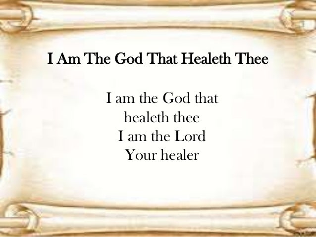 I Am The God That Healeth Thee