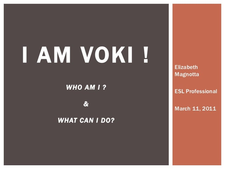 I am voki !
