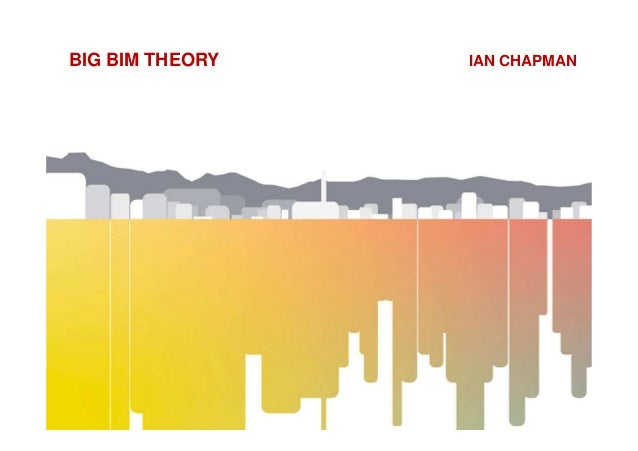 BIG BIM THEORY IAN CHAPMAN