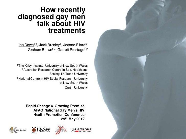 How recentlydiagnosed gay men     talk about HIV         treatments Ian Down1,2, Jack Bradley1, Jeanne Ellard3,      Graha...