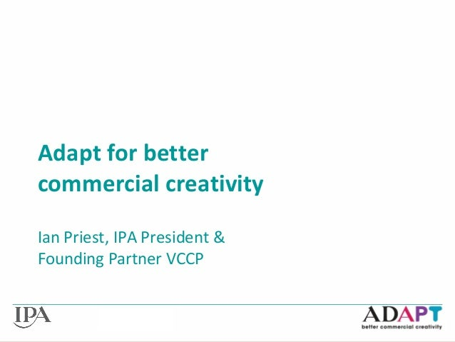ADAPT for better commercial creativity