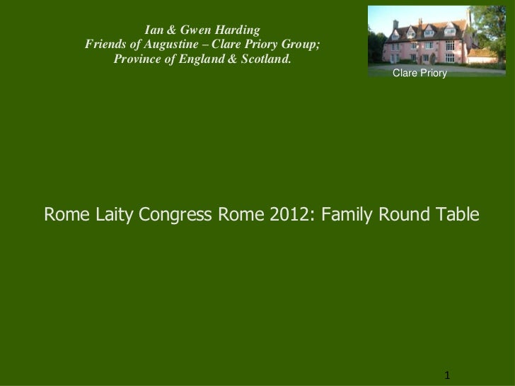 Ian & Gwen Harding    Friends of Augustine – Clare Priory Group;         Province of England & Scotland.                  ...
